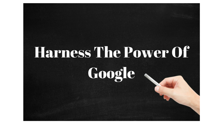 Harness The Power Of Google