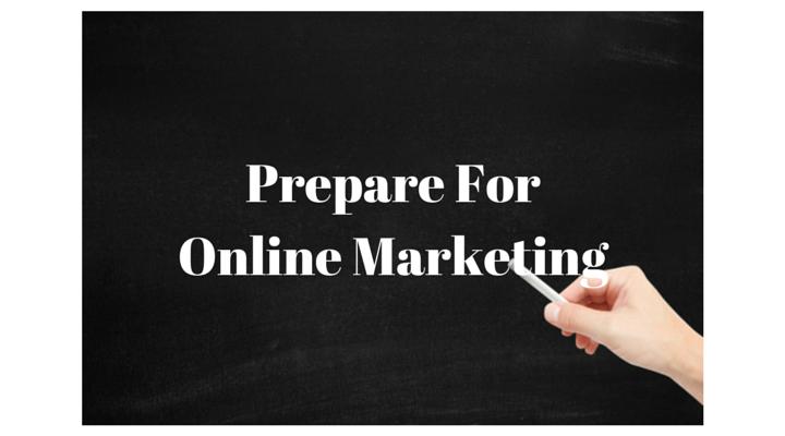 Prepare For Online Marketing