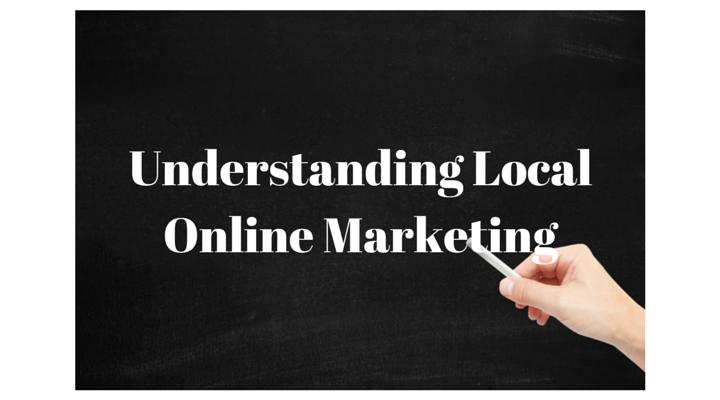 Understanding Local Online Marketing